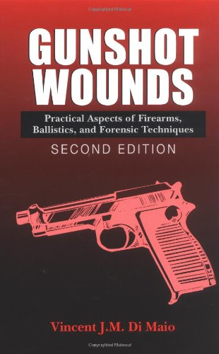 Gunshot Wounds Practical Aspects of Firearms, Ballistics, and Forensic Techniques 2nd 1999 (Revised) 9780849381638 Front Cover