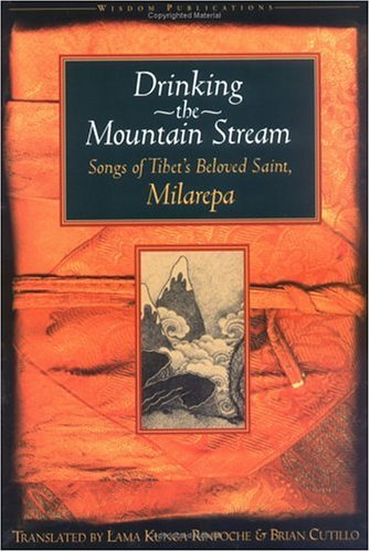 Drinking the Mountain Stream Songs of Tibet's Beloved Saint, Milarepa 2nd (Reprint) edition cover