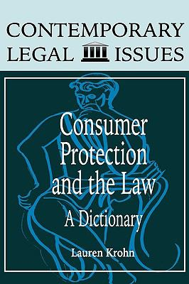 Consumer Protection and the Law A Dictionary  1995 9780874367638 Front Cover