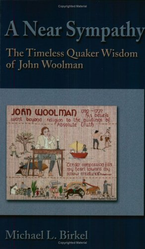 Near Sympathy The Timeless Quaker Wisdom of John Woolman  2003 edition cover