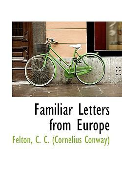 Familiar Letters from Europe N/A 9781113540638 Front Cover