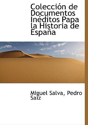 Colecci�n de Documentos in�ditos Papa la Historia de Espa�  N/A 9781115249638 Front Cover
