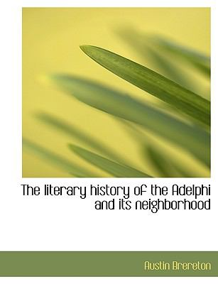 Literary History of the Adelphi and Its Neighborhood N/A 9781115306638 Front Cover