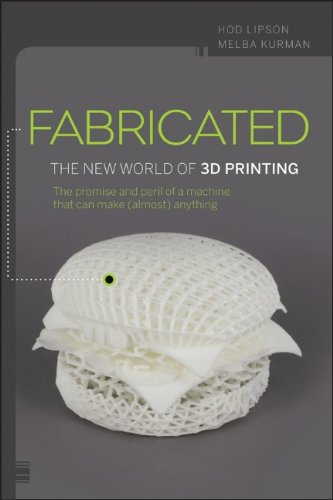 Fabricated The New World of 3D Printing  2012 edition cover