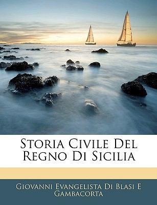 Storia Civile Del Regno Di Sicili  N/A edition cover