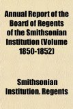 Annual Report of the Board of Regents of the Smithsonian Institution N/A edition cover