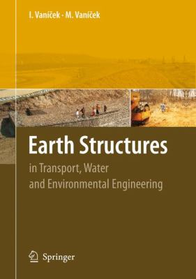 Earth Structures In Transport, Water and Environmental Engineering  2008 edition cover