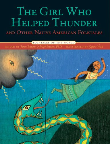 Girl Who Helped Thunder and Other Native American Folktales   2007 edition cover