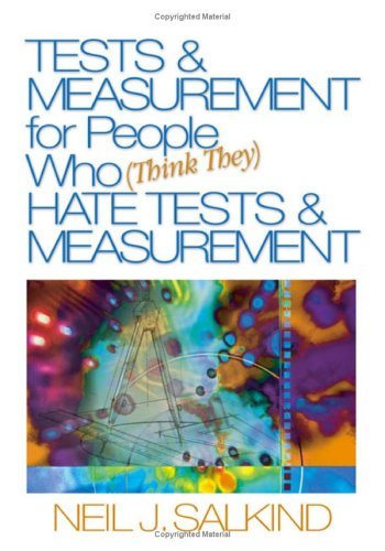 Tests and Measurement for People Who (Think They) Hate Tests and Measurement   2006 9781412913638 Front Cover