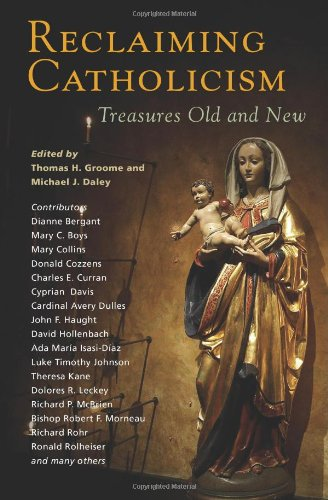 Reclaiming Catholicism Treasures Old and New  2010 edition cover