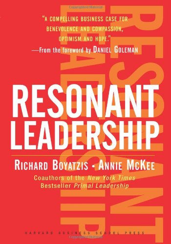 Resonant Leadership Renewing Yourself and Connecting with Others Through Mindfulness, Hope and CompassionCompassion  2005 edition cover