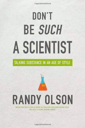 Don't Be Such a Scientist Talking Substance in an Age of Style 2nd 2009 edition cover