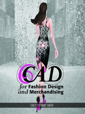 CAD for Fashion Design and Merchandising   2012 edition cover