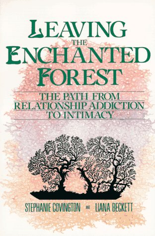 Leaving the Enchanted Forest The Path from Relationship Addiction to Intimacy N/A edition cover