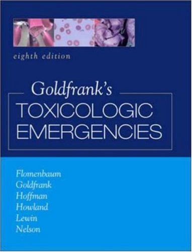 Goldfrank's Toxicologic Emergencies  8th 2006 (Revised) 9780071437639 Front Cover