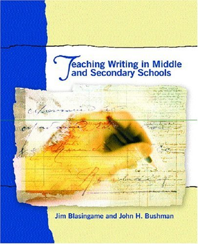 Teaching Writing in Middle and Secondary Schools   2005 9780130981639 Front Cover