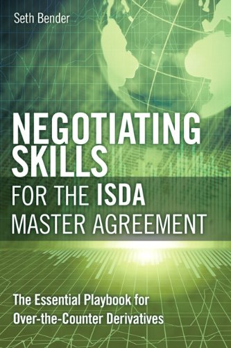 Negotiating Skills for the ISDA Master Agreement The Essential Playbook for Over-the-Counter Derivatives  2011 9780132099639 Front Cover