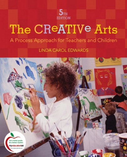Creative Arts A Process Approach for Teachers and Children 5th 2010 edition cover