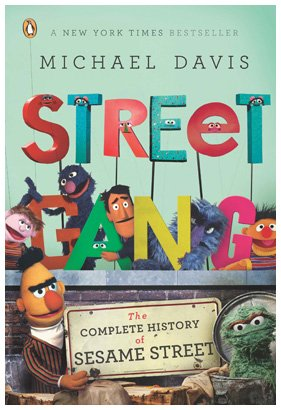 Street Gang The Complete History of Sesame Street  2011 edition cover