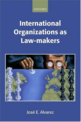 International Organizations as Law-Makers   2006 edition cover