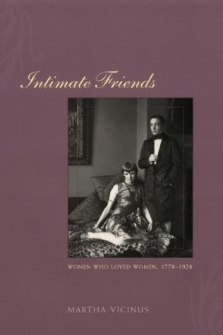 Intimate Friends Women Who Loved Women, 1778-1928  2004 9780226855639 Front Cover