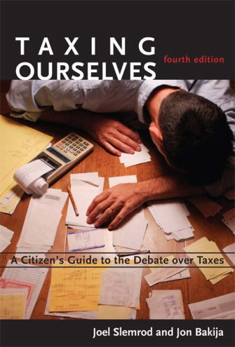 Taxing Ourselves A Citizen's Guide to the Debate over Taxes 4th 2008 edition cover