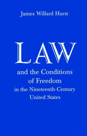 Law and the Conditions of Freedom in the Nineteenth-Century United States  N/A edition cover