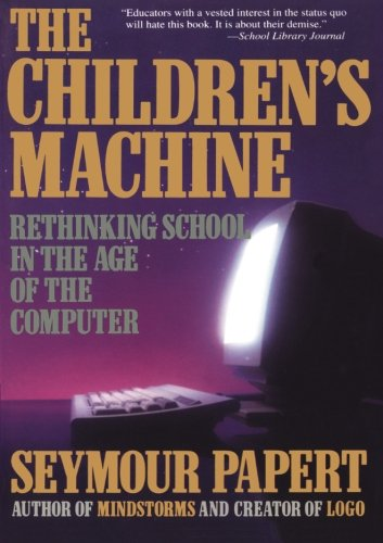 Children's Machine Rethinking School in the Age of the Computer  1993 (Reprint) edition cover