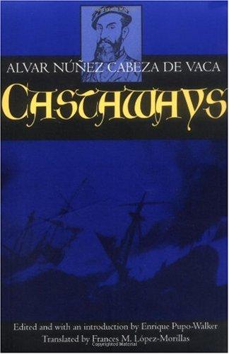Castaways The Narrative of Alvar Nunez Cabeza de Vaca  1993 edition cover