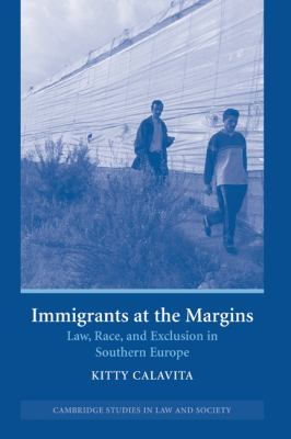 Immigrants at the Margins Law, Race, and Exclusion in Southern Europe  2005 9780521846639 Front Cover