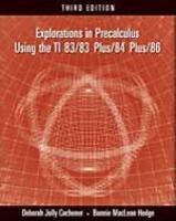 Explorations in Precalculus Using the TI 83/83 Plus/84 Plus/86  3rd 2005 (Revised) 9780534422639 Front Cover