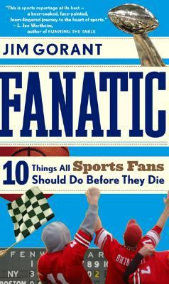 Fanatic 10 Things All Sports Fans Should Do Before They Die  2007 9780547053639 Front Cover