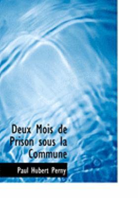 Deux Mois De Prison Sous La Commune:   2008 edition cover