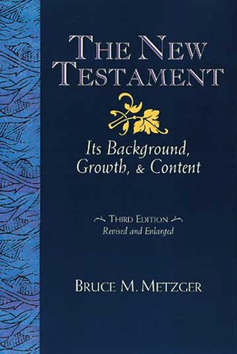 New Testament Its Background, Growth, and Content 3rd 2003 (Enlarged) edition cover