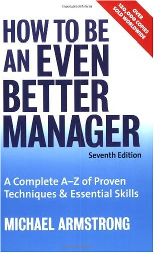 How to Be an Even Better Manager A Complete A-Z of Proven Techniques and Essential Skills 7th 2008 (Revised) 9780749451639 Front Cover