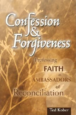 Confession and Forgiveness Professing Faith as Ambassadors of Reconciliation  2002 edition cover