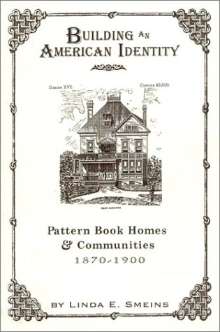 Building an American Identity Pattern Book Homes and Communities, 1870-1900  1999 9780761989639 Front Cover