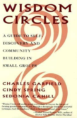 Wisdom Circles A Guide to Self Discovery and Community Building in Small Groups N/A edition cover