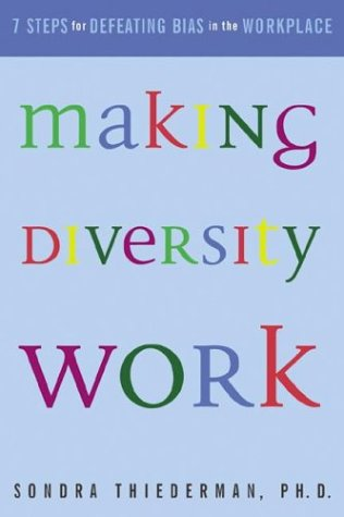 Making Diversity Work Seven Steps for Defeating Bias in the Workplace  2003 edition cover