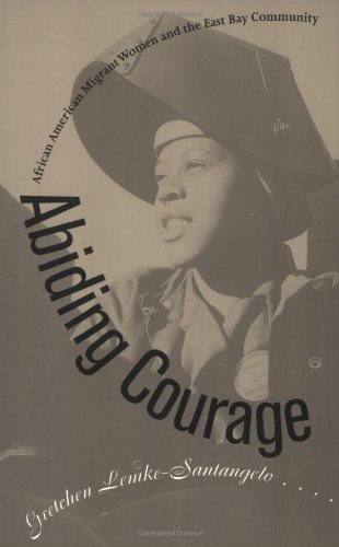 Abiding Courage African American Migrant Women and the East Bay Community 2nd 1996 edition cover