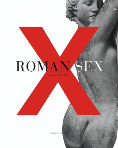 Roman Sex 100 B. C. to A. D. 250  2003 9780810942639 Front Cover