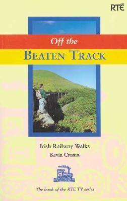 Off the Beaten Track Irish Railway Walks  1996 9780862815639 Front Cover