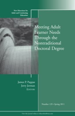 Meeting Adult Learner Needs Through the Nontraditional Doctoral Degree   2011 edition cover