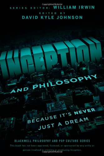 Inception and Philosophy Because It's Never Just a Dream  2012 9781118072639 Front Cover