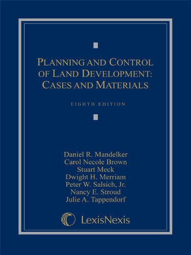Planning and Control of Land Development Cases and Materials 8th 2011 edition cover