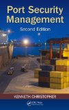 Port Security Management, Second Edition  2nd 2014 (Revised) 9781466591639 Front Cover