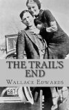 Trail's End The Story of Bonnie and Clyde N/A 9781490967639 Front Cover