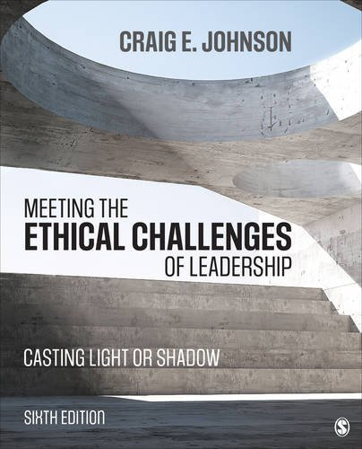 Meeting the Ethical Challenges of Leadership Casting Light or Shadow 6th 2018 9781506321639 Front Cover