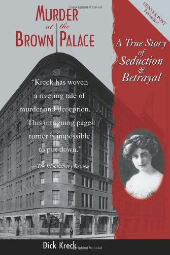 Murder at the Brown Palace A True Story of Seduction and Betrayal  2003 edition cover