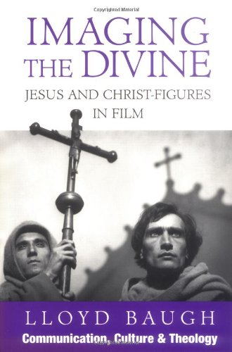 Imaging the Divine Jesus and Christ-Figures in Film  1997 9781556128639 Front Cover
